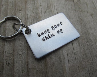 "Keep Your Chin Up Inspirational Keychain- Hand-Stamped Keychain- ""keep your chin up""- Metal Keychain"