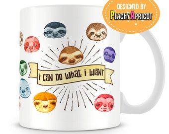 Cute Sloths - I Don't Care I Can Do What I Want Mug