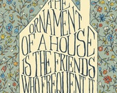 The ornament of a house is the friends who frequent it