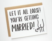 Funny Wedding Engagement Card - Let It All Loose - You're Getting Married - Letterpress Wedding Card