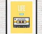Life quote, inspirational quote, love print, mixtape poster, retro poster, yellow wall print, wall art, nursery print, motivational art