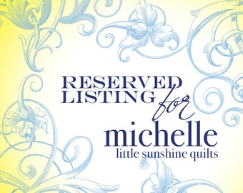 Reserved Listing for Michelle Sunshine