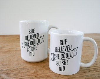 Coffee Mug, She Believed She Could So She Did, Studio 336, gift, banner, 11oz, 15oz