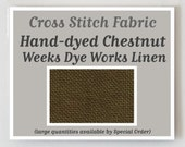 Reserved for Jake - CHESTNUT Hand-dyed counted cross stitch fabric : 30 ct. count linen overdyed Weeks Dye Works substitute 4 BOAF Sparrow