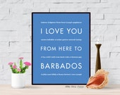 Valentines Day Barbados Poster, Caribbean Art Print, I Love You From Here To BARBADOS, Shown in Cornflower Blue - Custom Color