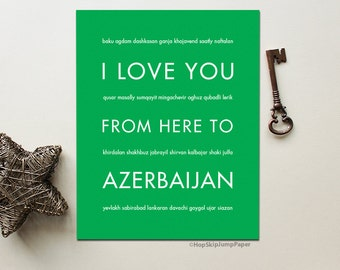 Azerbaijan Art Print, I Love You From Here To Azerbaijan, Shown in Bright Green - Choose Color Birthday Anniversary, Canvas Poster