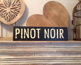 Handmade Wooden Sign - PINOT NOIR - Rustic, Vintage, Shabby Chic, Wine
