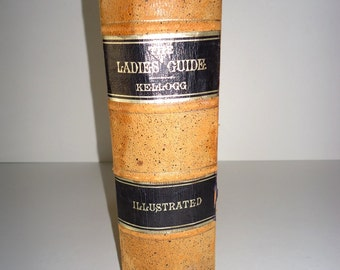 1897 THE LADIES GUIDE by Kellogg