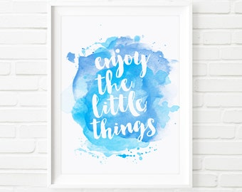 Enjoy the little things, Digital Printable, 8x10 print, kids print, childrens print, inspirational print, home decor, watercolor print, blue