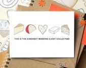 Cheesy Wedding Card - Funny Wedding Card - Wedding Card for Cheese Lovers - Wedding Card for Foodies