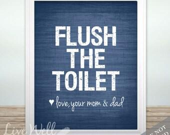 Flush the Toilet Love Your Dad & Mom - Bathroom Print - Bathroom Wall Decor - Custom Color - Dad Print - Mom Art - Bathroom Poster