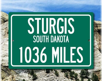 Personalized Highway Distance Sign To: Sturgis, South Dakota - Home of the Sturgis Motorcycle Rally