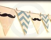 Mustache Banner -Little Man Party-Baby Shower banner-Mustache bunting- Party Banner - Blue Chevron-little man-Mustache party-boy birthday