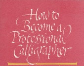 How to Become a Professional Calligrapher by Stuart David, Calligraphy - Vocational Guidance, Calligraphy Business, Vintage How To Guide