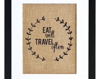 Eat Well Travel Often, Kitchen art, Explore, Traveler, Burlap Wall Decor, Frame Included