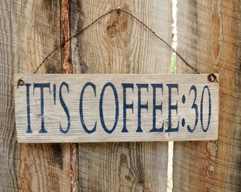 Coffee Sign It S Coffee 30 It S Coffee Kitchen Decor Coffee Decor Espresso Decor Kitchen Sign Coffee Shop Decor Sign Java Coffeehouse Sign