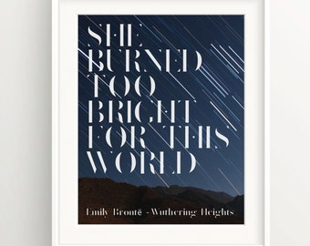 Wuthering Heights Stars over Mountains Print - She burned too bright for this world -Emily Brontë quote, feminist, women