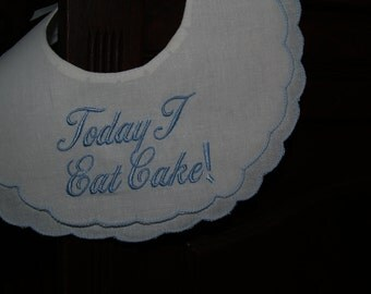 Double Scalloped Cotton Birthday Bib trimmed in Blue or Pink Today I Eat Cake!