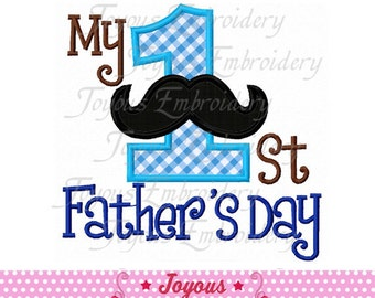 Instant Download My 1st/First Fathers Day Applique Embroidery Design NO:1704