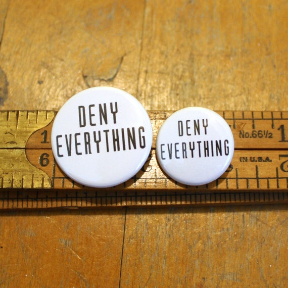 Deny Everything X-Files Button 1 or 1.25 by thelittlekangaroo