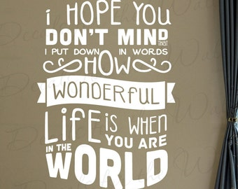 How Wonderful Life Is While You Re In The World Your