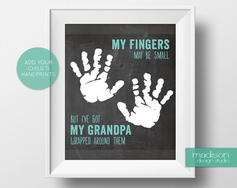GRANDPA // FATHERS DAY - My Fingers May Be Small, Footprints, Chalkboard // Instant Download