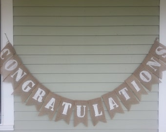 congratulations  Banner.  Burlap  party, made by a stay at home veteran.