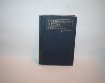 "SHIPS FREE!  Vintage 1922 ""California's Story""  HC w/ Pictures / Illustrations!  216 Pages!  18 Chapters & Illustrated!  Bolton and Adams!"