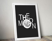 The Moon - Black and White Quote Typography Art Print - Home Decor