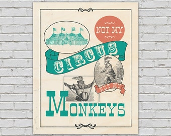 Not My Circus Not My Monkeys Graphic Design Quote Teal Coral Antique Art Deco Poster Charcoal Decor Quote Funny 8x10 9x12 11x14 16x20 18x24