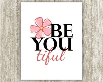 Be You Tiful Printable, Beautiful Print, 8x10, Instant Download, Be You Tiful Wall Art, Beautiful Sign, Girl Nursery Decor Poster