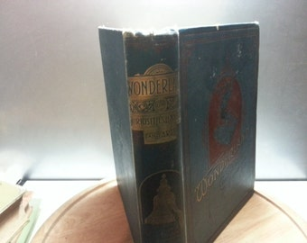 Wonderland or curiosities of Nature and Art, Wood Smith, 1897 hardback book, Thomas Nelson and Sons, fair condition hardback book