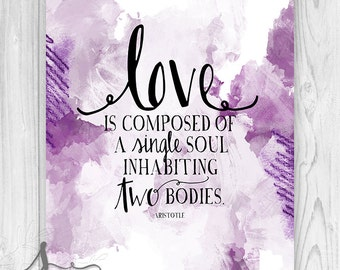 LOVE is composed of a single SOUL inhabiting two bodies Aristotle Wedding or Anniversary Typography Art Print, Watercolor Abstract Art Print