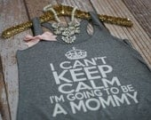 Pregnancy Tank Top. I Can't Keep Calm I'm Going To Be A Mommy Shirt. Pregnancy Shirt. Maternity Shirt. Maternity Tank. Pregnancy workout.