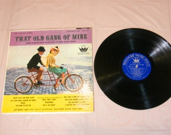 That Old Gang of Mine vinyl record LP Album - MHK 33-1240 long playing 33 1/3 RPM