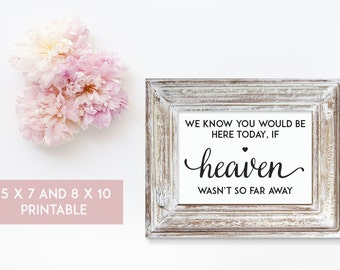 If Heaven Wasn't So Far Away 5 x 7 and 8 x 10 Wedding Sign Printable - Digital File - Print at Home - INSTANT DOWNLOAD