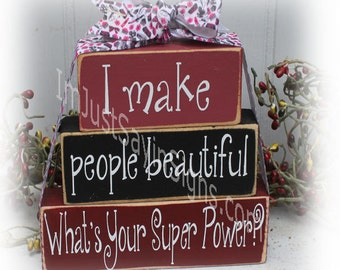 I Make People Beautiful What's Your Super Power? Itty Bitty Wood Stacking Blocks