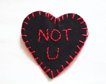 Not U Hand Embroided Patch