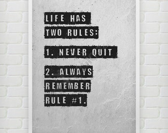 Life has two rules - 2 colors - Print  - Motivational poster - Motivational quotes - rules of life - never quit