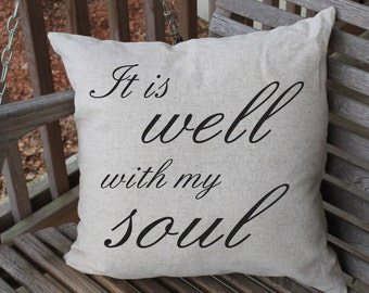 Pillow Cushion Cover, It is well with my soul, Faith, Soul Cushion, Inspirational, Religious Decor, Home Decor, 18 x 18 cushion