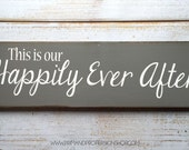 This is our happily ever after -  Hand Painted Typography Sign