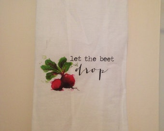 Let the Beet Drop That Flour Sack Tea Towel