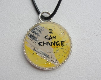 Inspired by Brandon Flowers I Can Change Hand Painted Resin Pendant on Waxed Cord