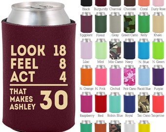 Custom Birthday Can Cooler (C19141) Look Feel Act - 30th Birthday - Personalized Birthday Favors - Custom Party Favors
