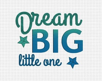 Dream big little one embroidery design. Quote for baby. Ombre embroidery. Subway word art embroidery design.  Multiple sizes embroidery.
