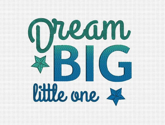 Dream big little one embroidery design quote for baby