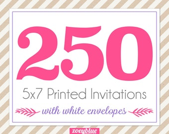 250, 5x7 Invitations with White Envelopes Professionally Printed