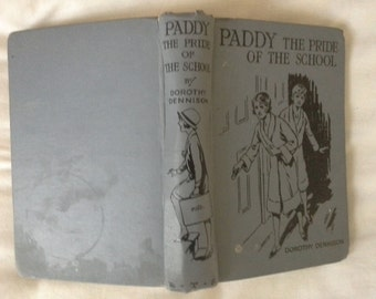 Paddy the pride of the school hardback book 1930s