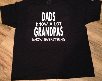 Dads know alot but Grandpas know everything shirt