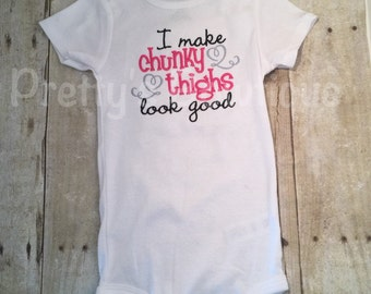 I make chunky thighs look good Bodysuit or shirt Set can be customized